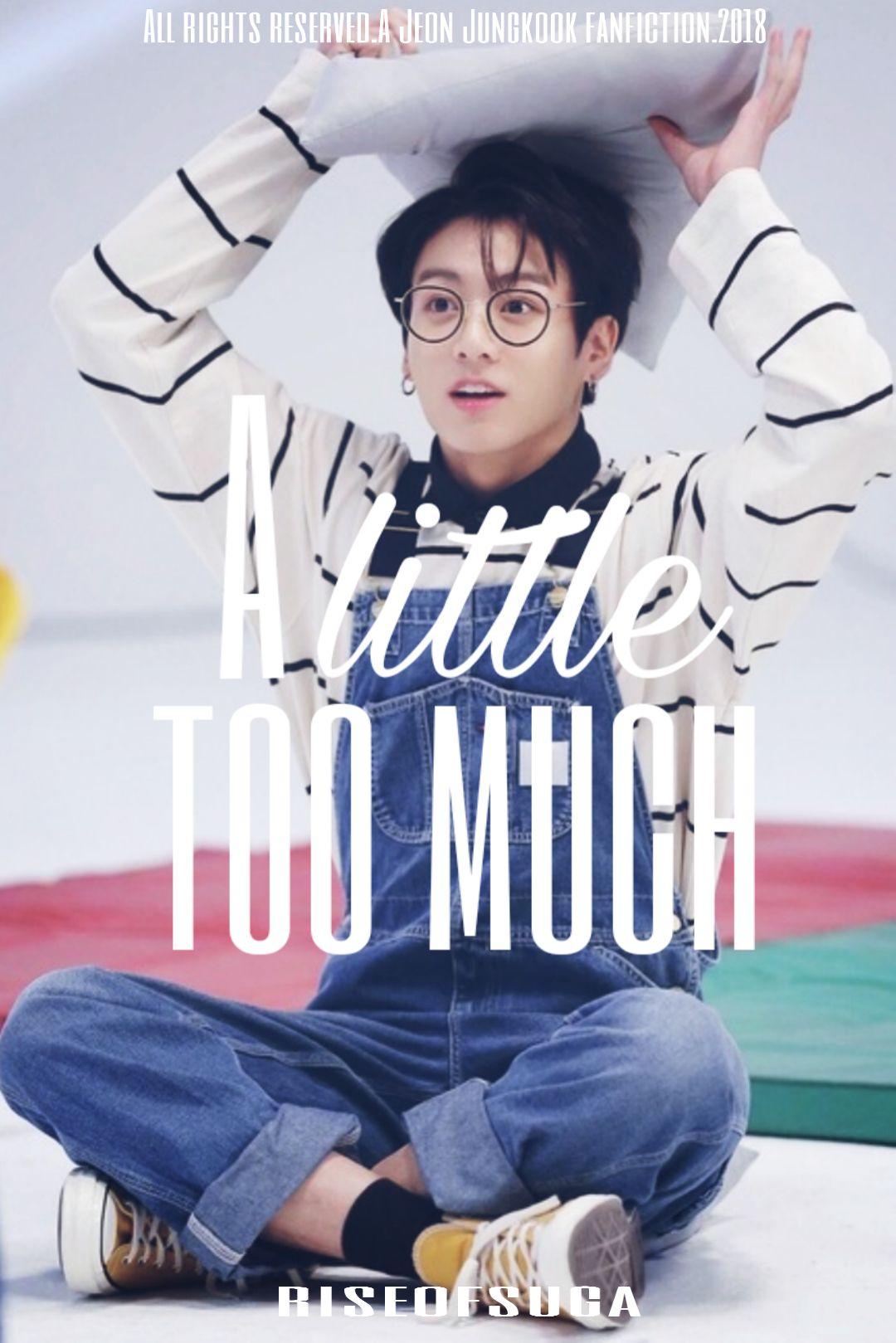 A Little Too Much    JJK - A Little Too Much - Wattpad