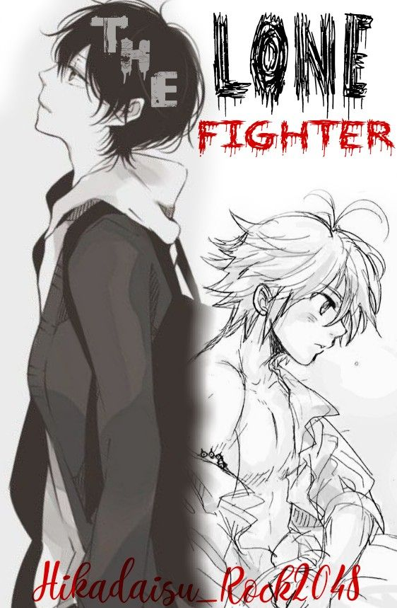 The Lone Fighter [NNT/SDS Fanfic] ||•°BL°•|| -