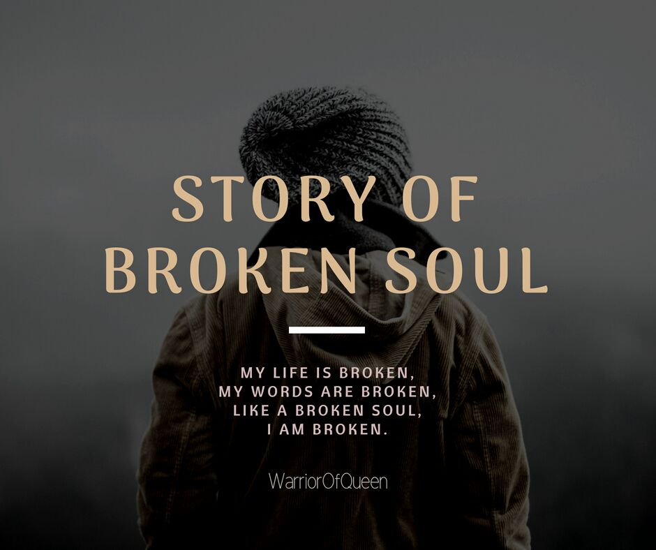 Awesome Broken Soul Quotes Pics - Intelli-Response.com ...