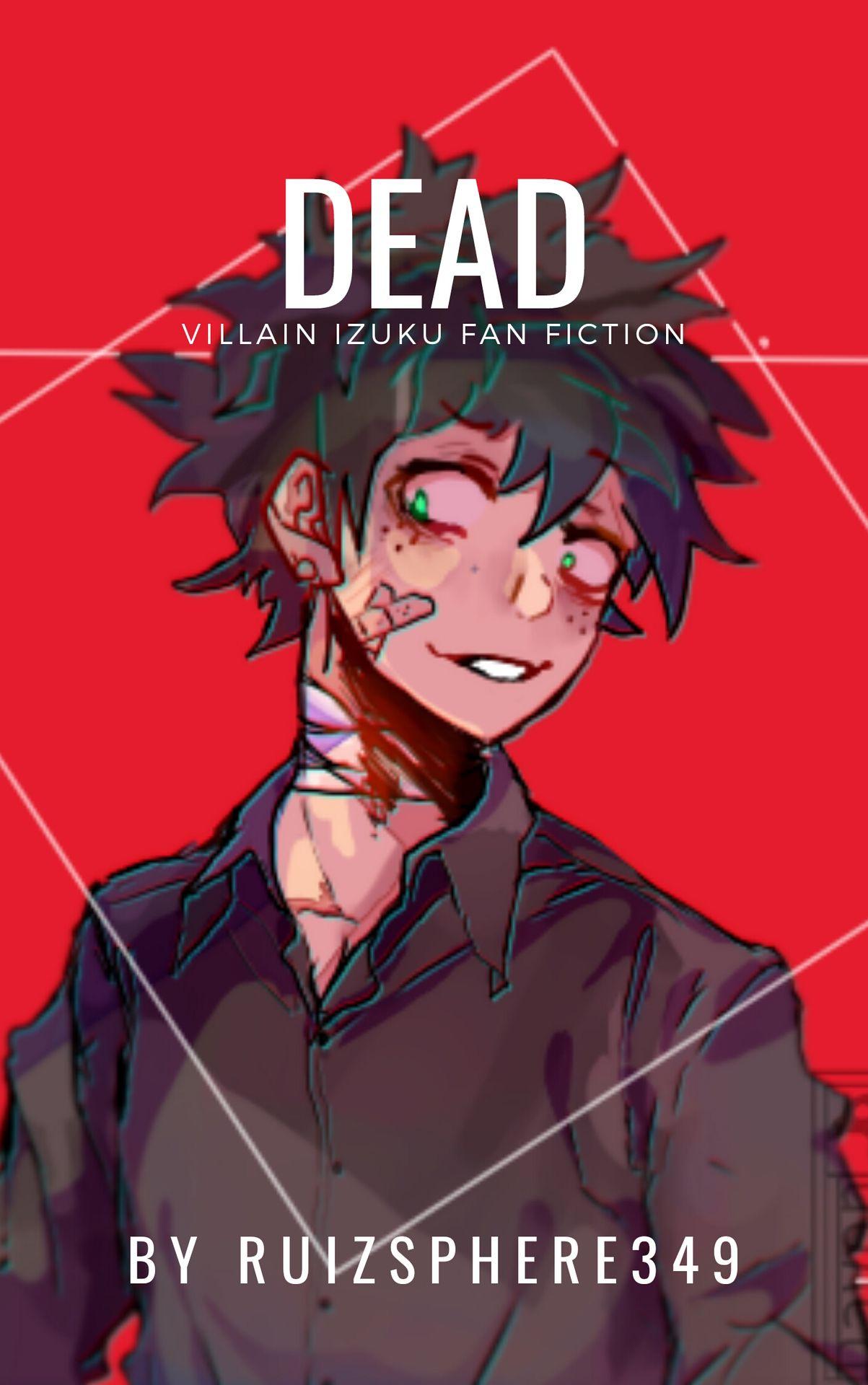 Dead (Villain Izuku) - Chapter One- Everyone is dead - Wattpad