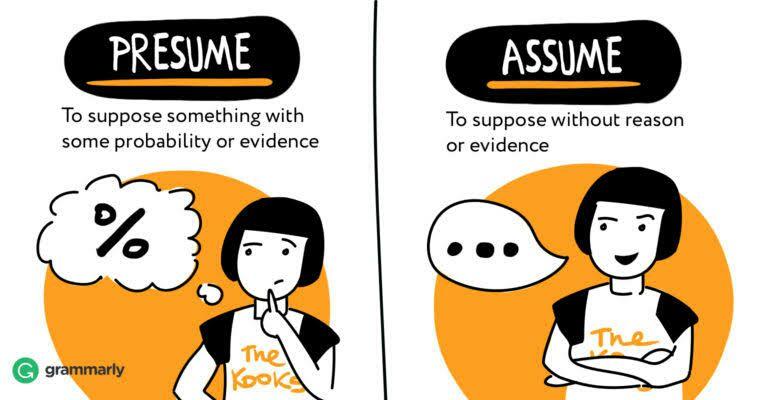 Random Grammar Tips (Book 3) - Assume vs  Presume - Wattpad