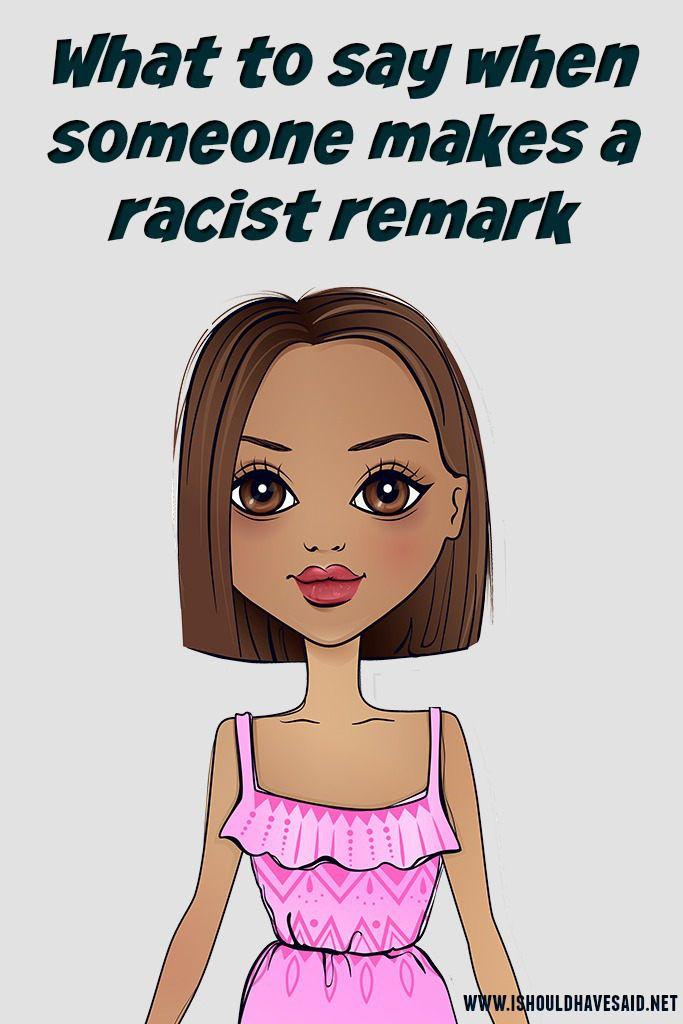 I Should Have Said - Comebacks for a racist - Wattpad