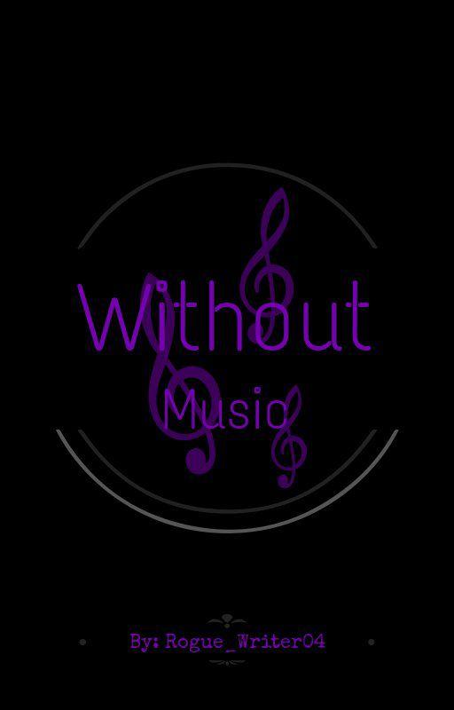 Without Music - Prologue - Wattpad