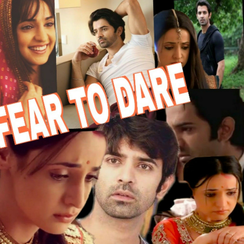FEAR TO DARE - part 1 - Wattpad