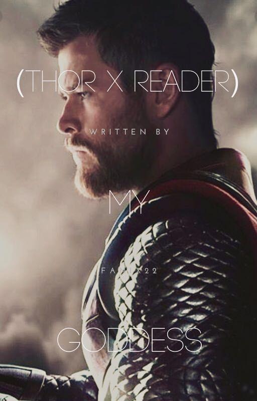 My Goddess (Thor X Reader) [Sequel To