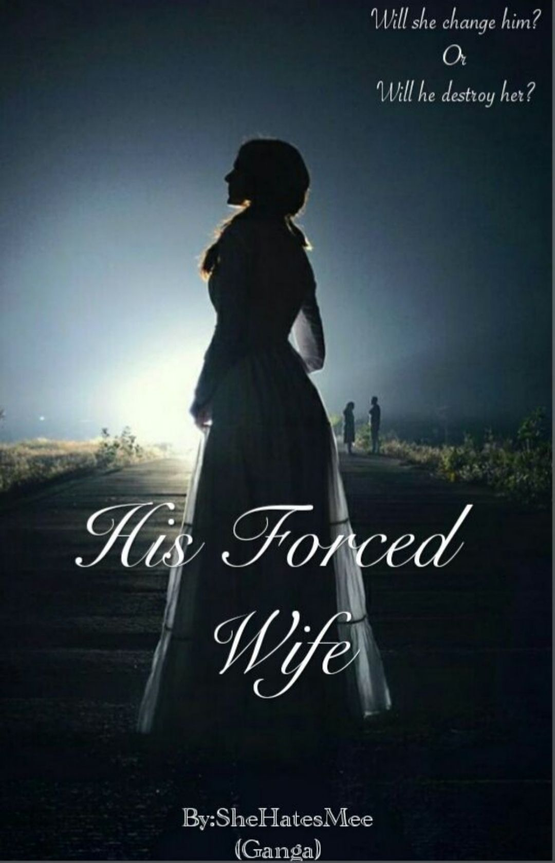 His Forced Wife - Part 9 - Hero Or Villain? - Wattpad