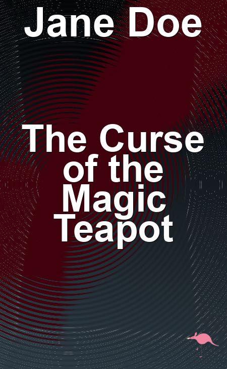 A Bot Wrote This - The Curse of the magic tea pot- a horror