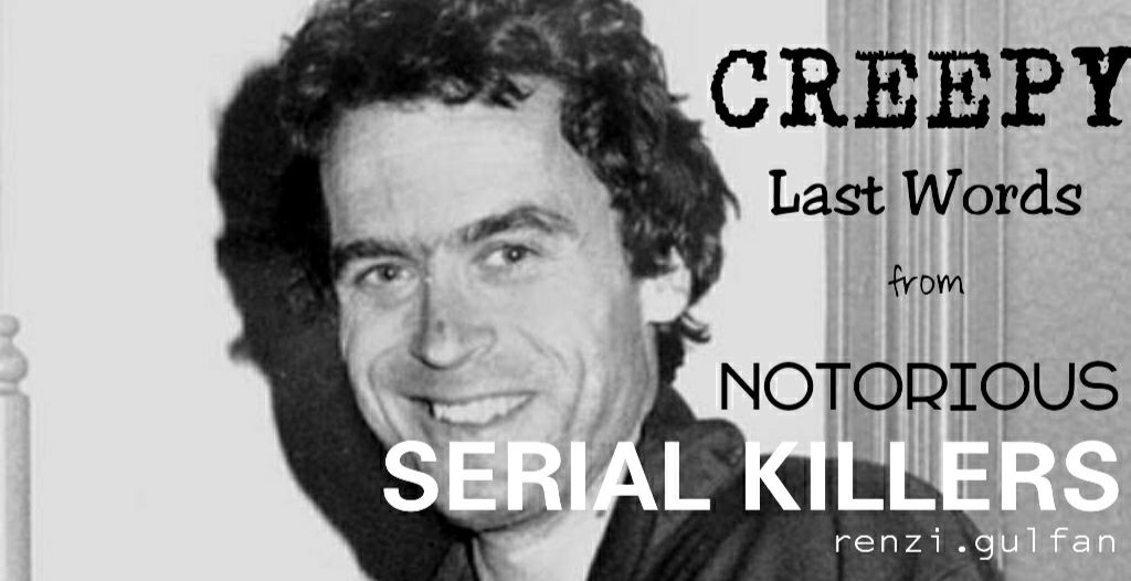 Scary Facts - Creepy Last words from Notorious Serial