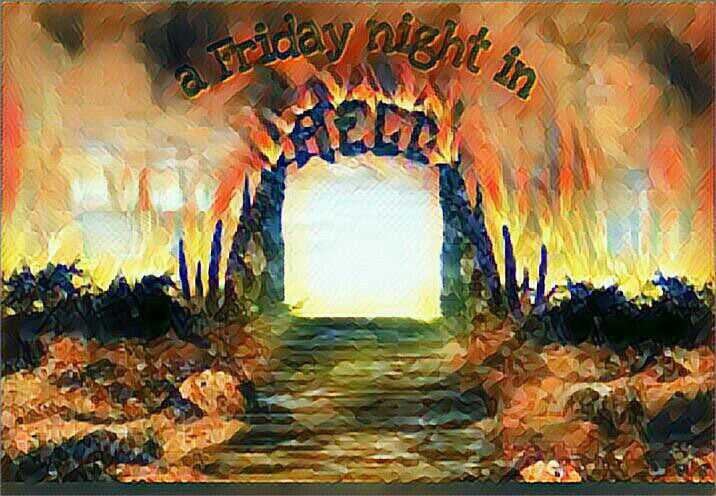 A Friday Night In Hell A Friday Night Party In Hell Wattpad
