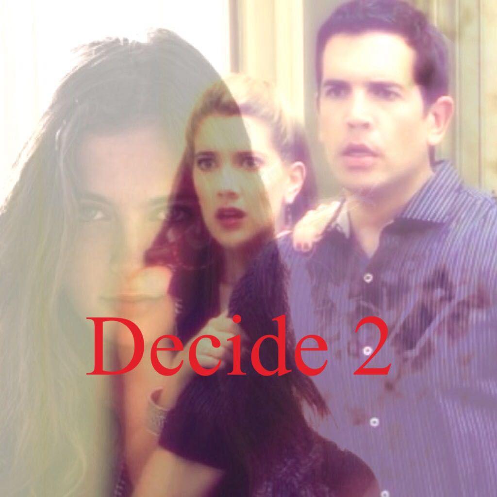 Decide 2 - Love - Wattpad